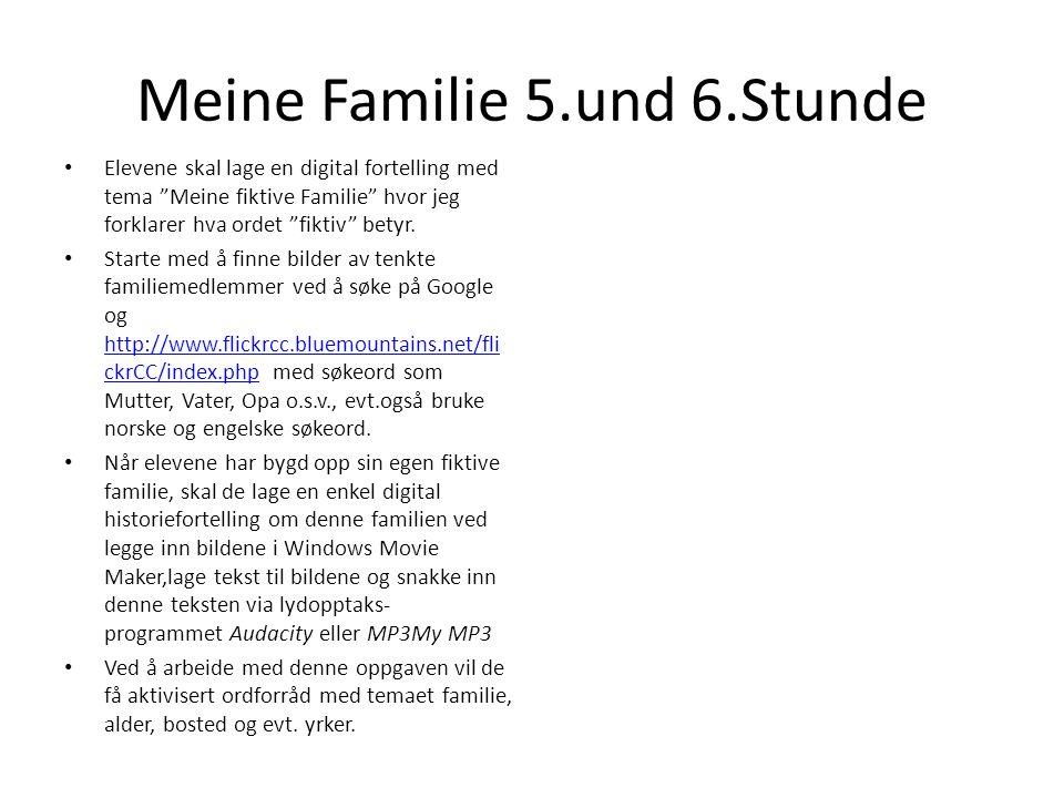 Meine Familie 5.und 6.Stunde Elevene skal lage en digital fortelling med tema Meine fiktive Familie hvor jeg forklarer hva ordet fiktiv betyr. Starte