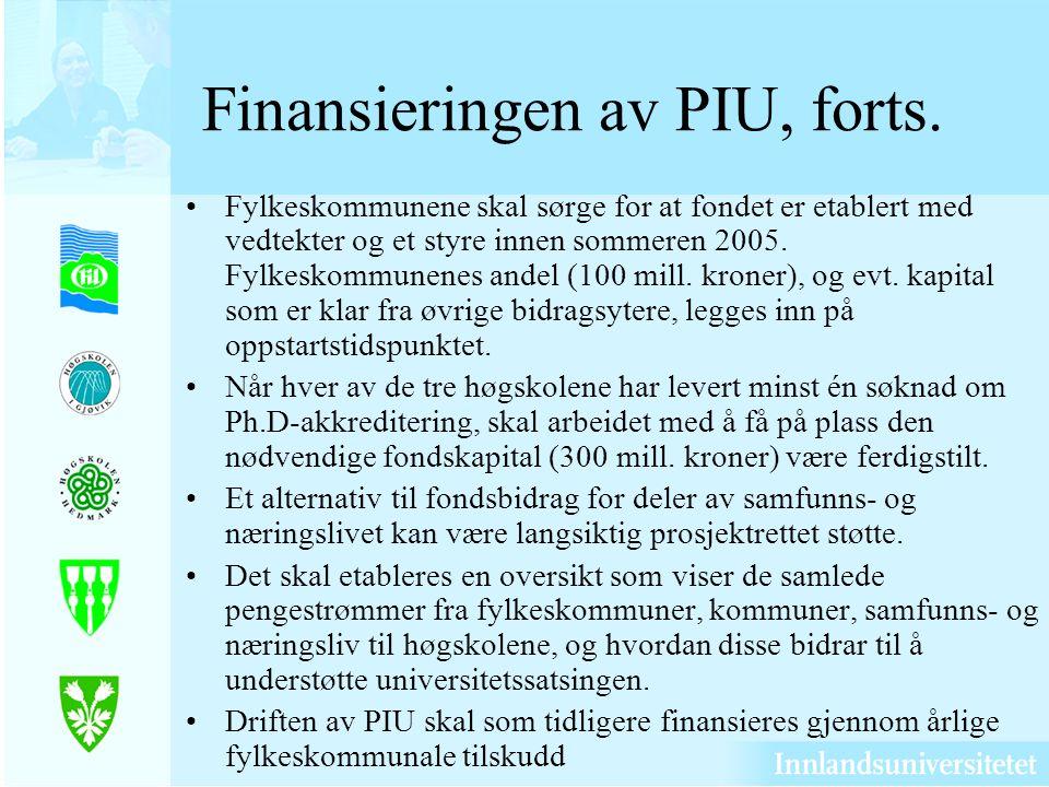 Finansieringen av PIU, forts.