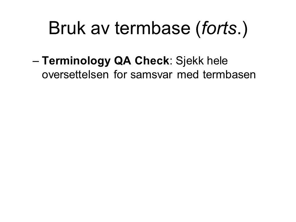 Bruk av termbase (forts.) –Terminology QA Check: Sjekk hele oversettelsen for samsvar med termbasen