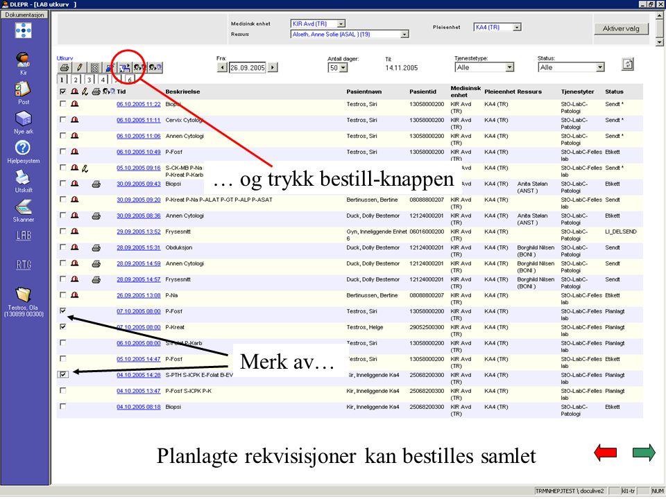 Planlagte rekvisisjoner kan bestilles samlet Merk av… … og trykk bestill-knappen