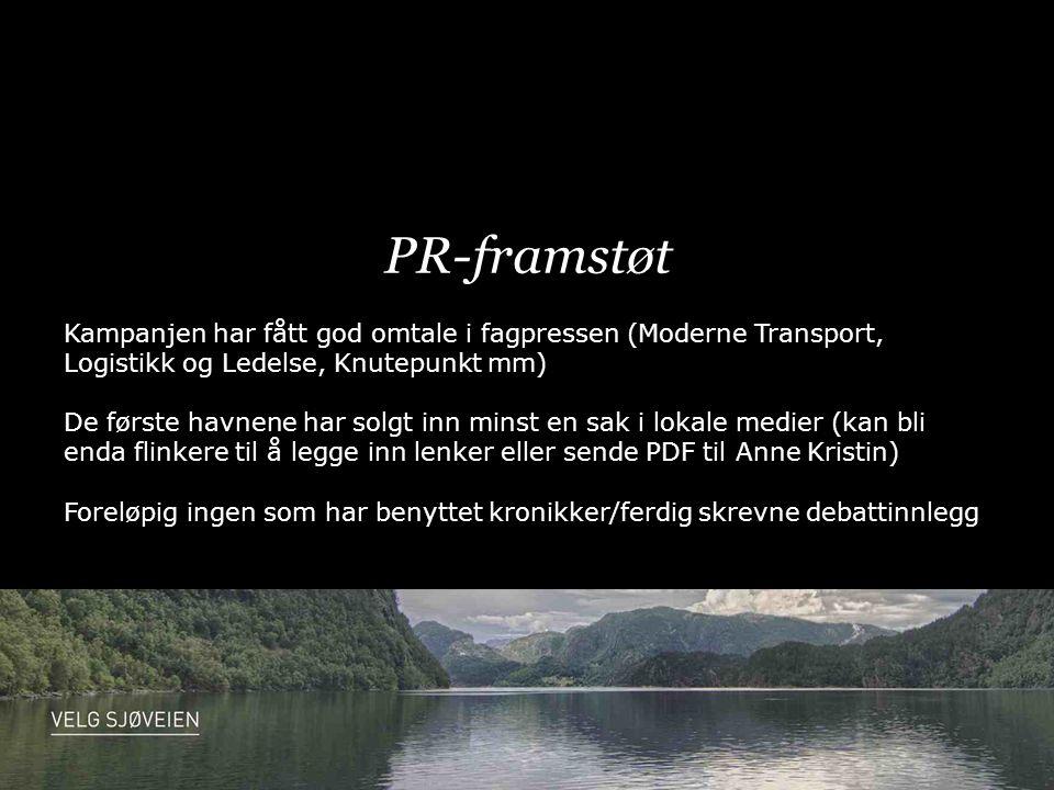 PR-framstøt Kampanjen har fått god omtale i fagpressen (Moderne Transport, Logistikk og Ledelse, Knutepunkt mm) De første havnene har solgt inn minst