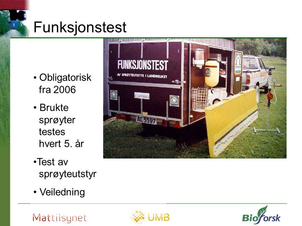 UMB Funksjonstest – tekniske krav 2,5 l/min og dyse + 5% av tankvolum Største dyse/trykk + 10% + 5% av tankvolum Pumpekrav + 0,2 bar (1-8 bar)+ 0,5 bar (1-8 bar)Manometer + 5% fra snitt+ 8% fra snittEnsartethet Min 15 literMin 10 literReintvanns-tank Nye ETTER 1/1-2001Nye FØR 1/1-2001Komponent