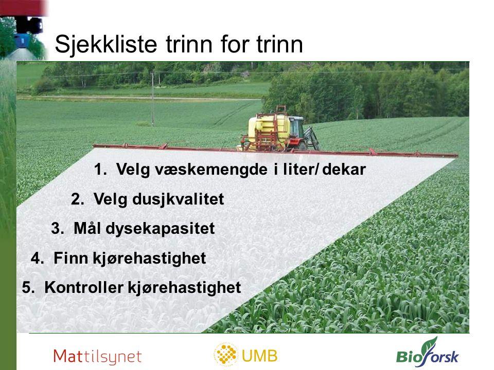 UMB Velg væskemengde i liter/ dekar Trinn for trinn I