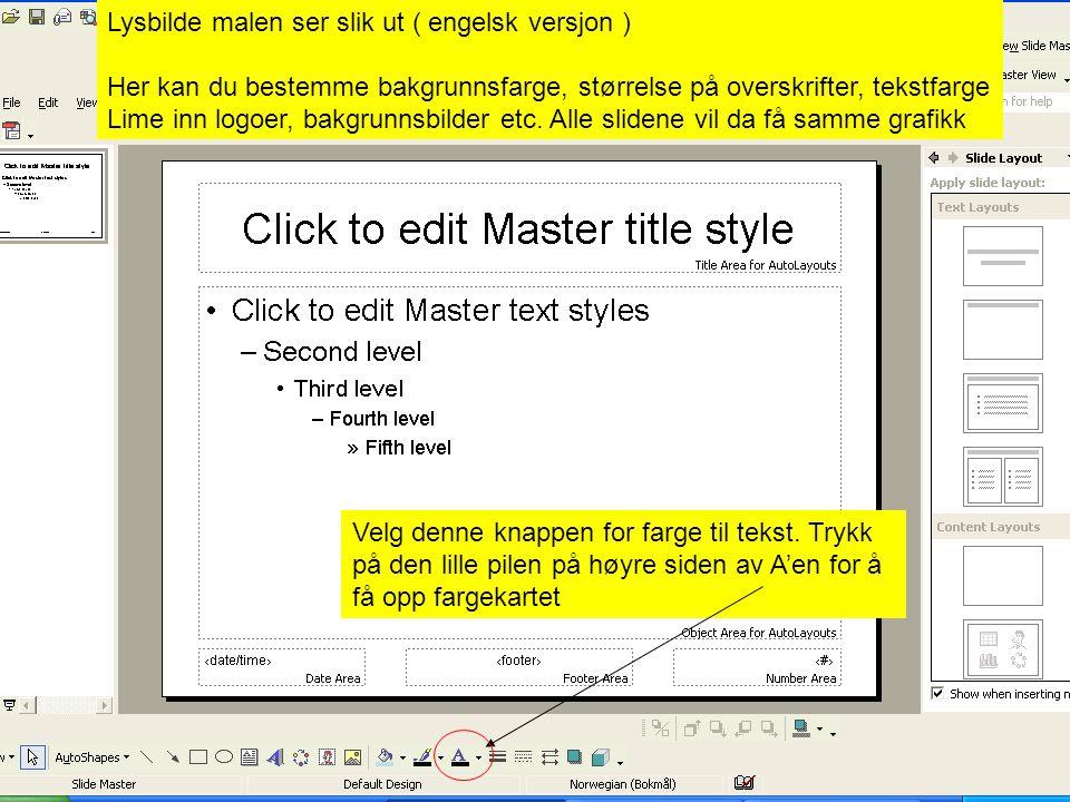 Lysbilde malen ser slik ut ( engelsk versjon ) Her kan du bestemme bakgrunnsfarge, størrelse på overskrifter, tekstfarge Lime inn logoer, bakgrunnsbilder etc.