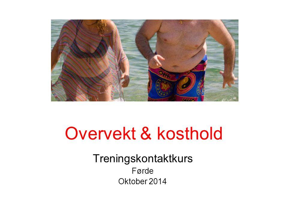 Overvekt & kosthold Treningskontaktkurs Førde Oktober 2014