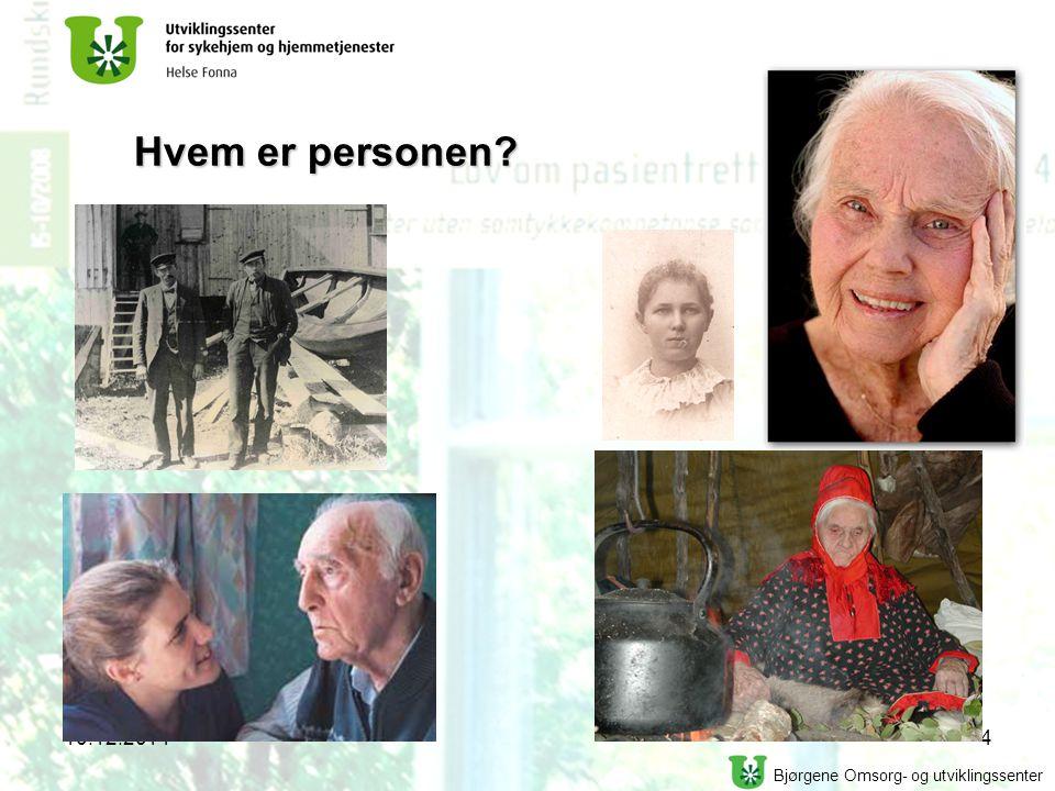 Bjørgene Omsorg- og utviklingssenter Hvem er personen? 10.12.20144