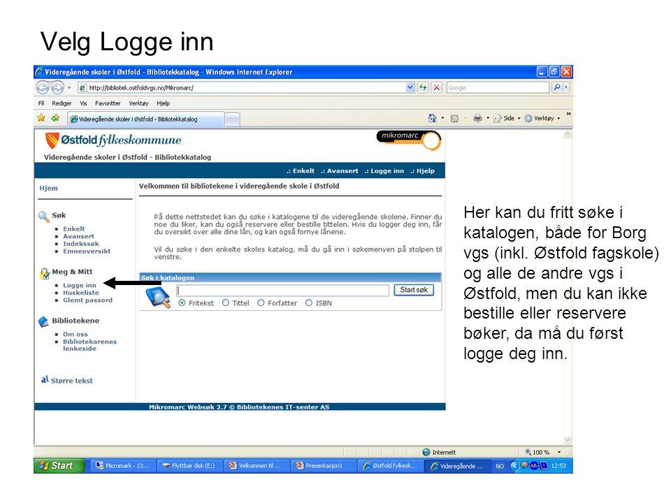 Velg Logge inn Her kan du fritt søke i katalogen, både for Borg vgs (inkl.