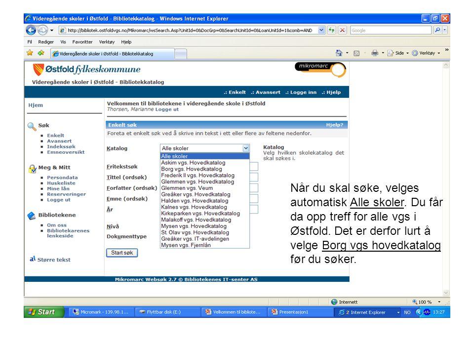 Når du skal søke, velges automatisk Alle skoler. Du får da opp treff for alle vgs i Østfold.
