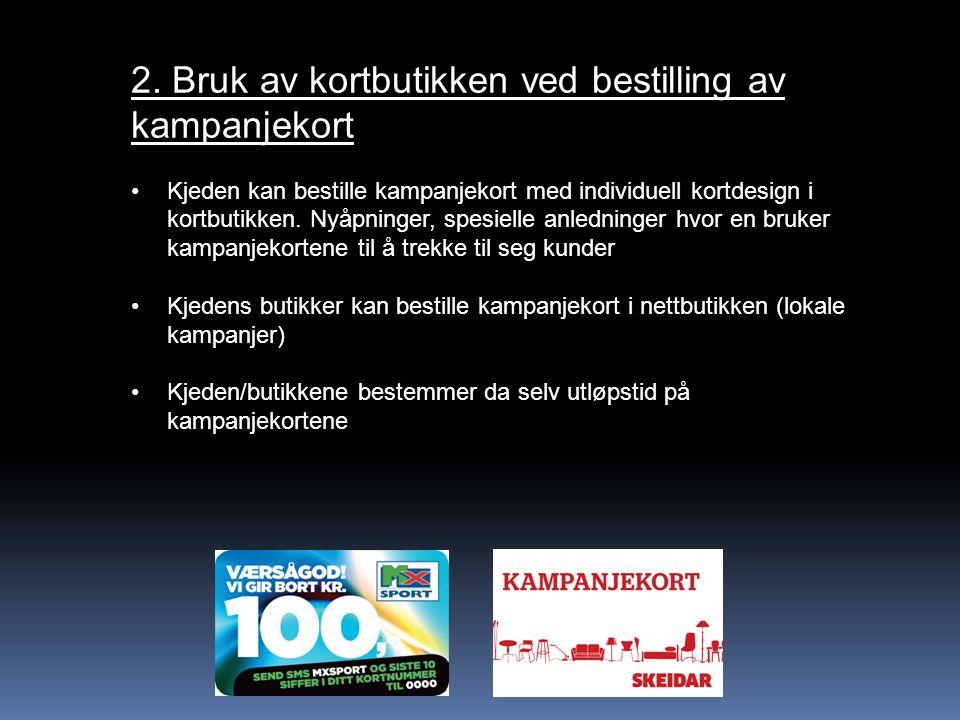 3.Kampanjekort-eksempler En kunde velger å kjøpe et produkt av kjeden.