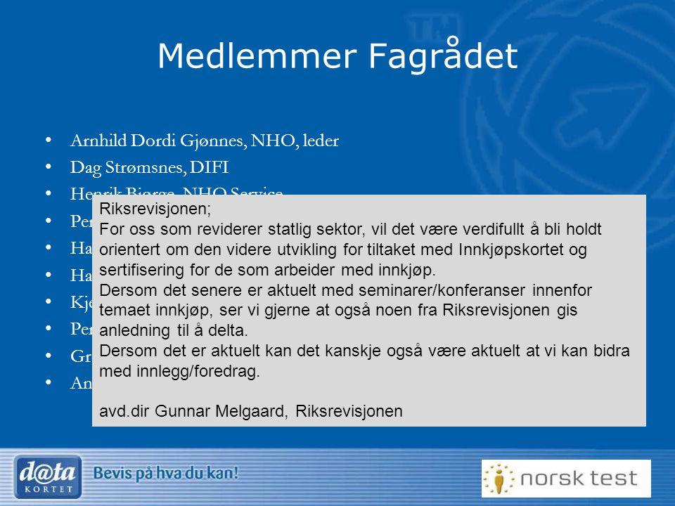 11 Medlemmer Fagrådet Arnhild Dordi Gjønnes, NHO, leder Dag Strømsnes, DIFI Henrik Bjørge, NHO Service Per Bondevik, Initiativ for Etisk Handel Harald