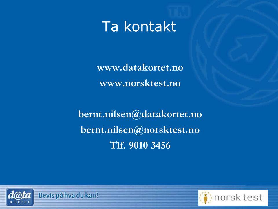 32 Ta kontakt www.datakortet.no www.norsktest.no bernt.nilsen@datakortet.no bernt.nilsen@norsktest.no Tlf. 9010 3456