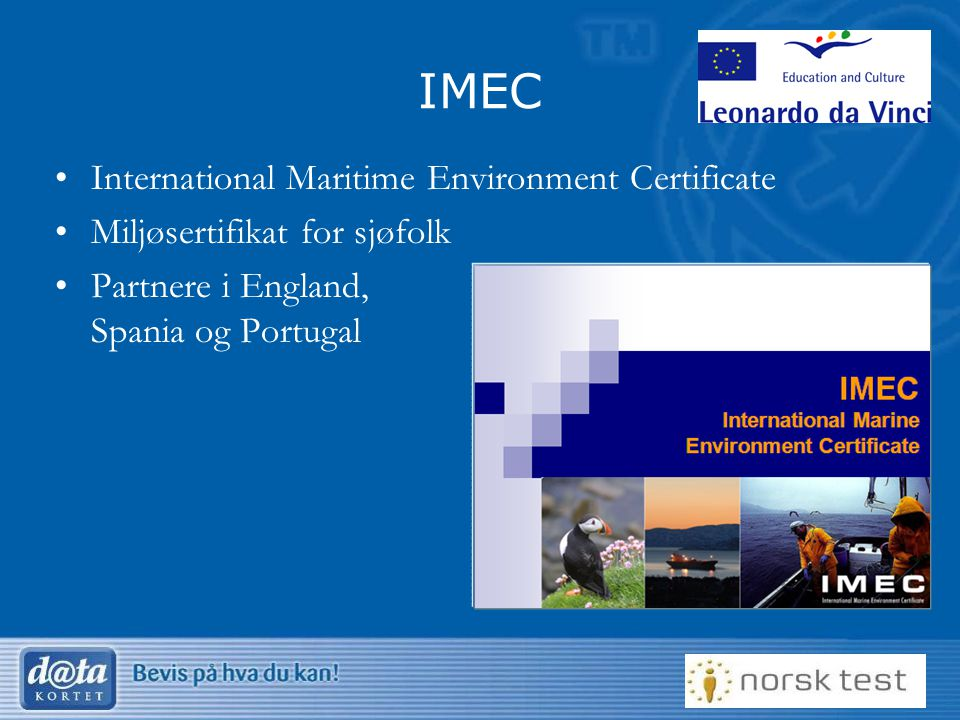 5 IMEC International Maritime Environment Certificate Miljøsertifikat for sjøfolk Partnere i England, Spania og Portugal