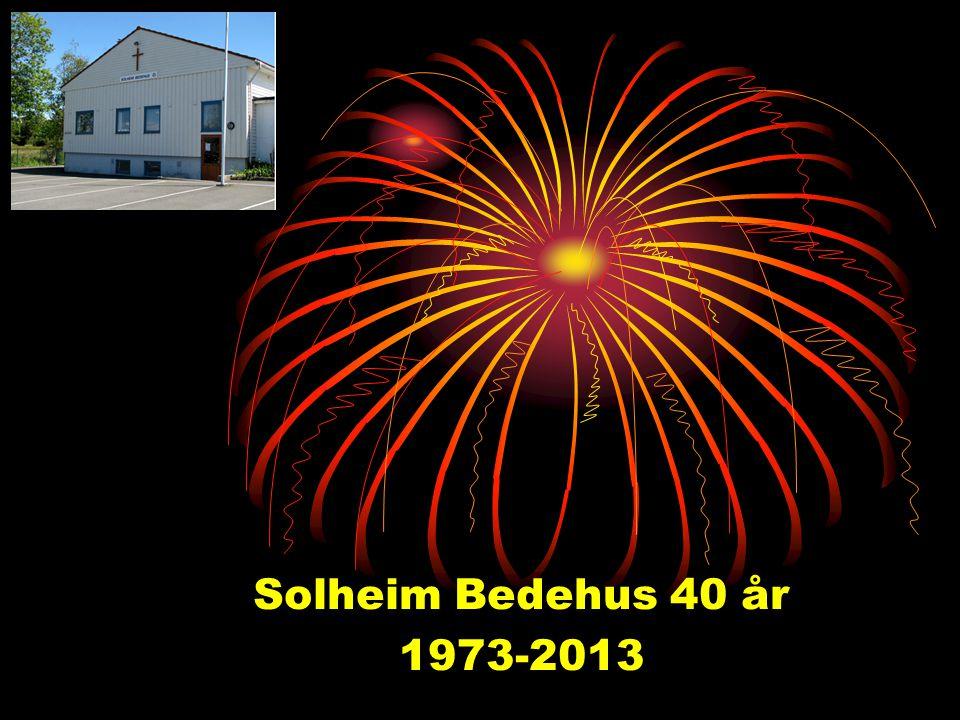 Solheim Bedehus 40 år 1973-2013