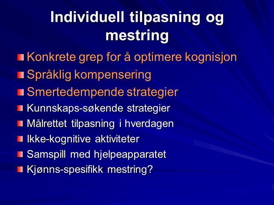 Individuell tilpasning og mestring Konkrete grep for å optimere kognisjon Språklig kompensering Smertedempende strategier Kunnskaps-søkende strategier