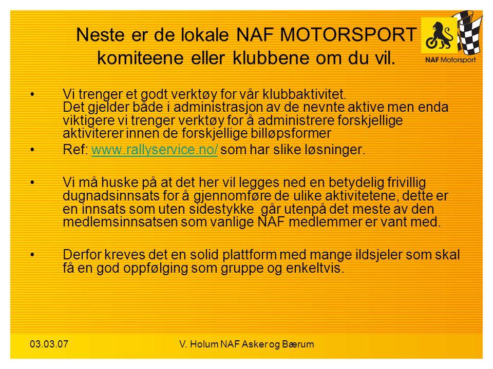 03.03.07V. Holum NAF Asker og Bærum Neste er de lokale NAF MOTORSPORT komiteene eller klubbene om du vil. Vi trenger et godt verktøy for vår klubbakti