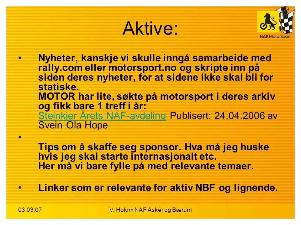 03.03.07V. Holum NAF Asker og Bærum Aktive: Nyheter, kanskje vi skulle inngå samarbeide med rally.com eller motorsport.no og skripte inn på siden dere