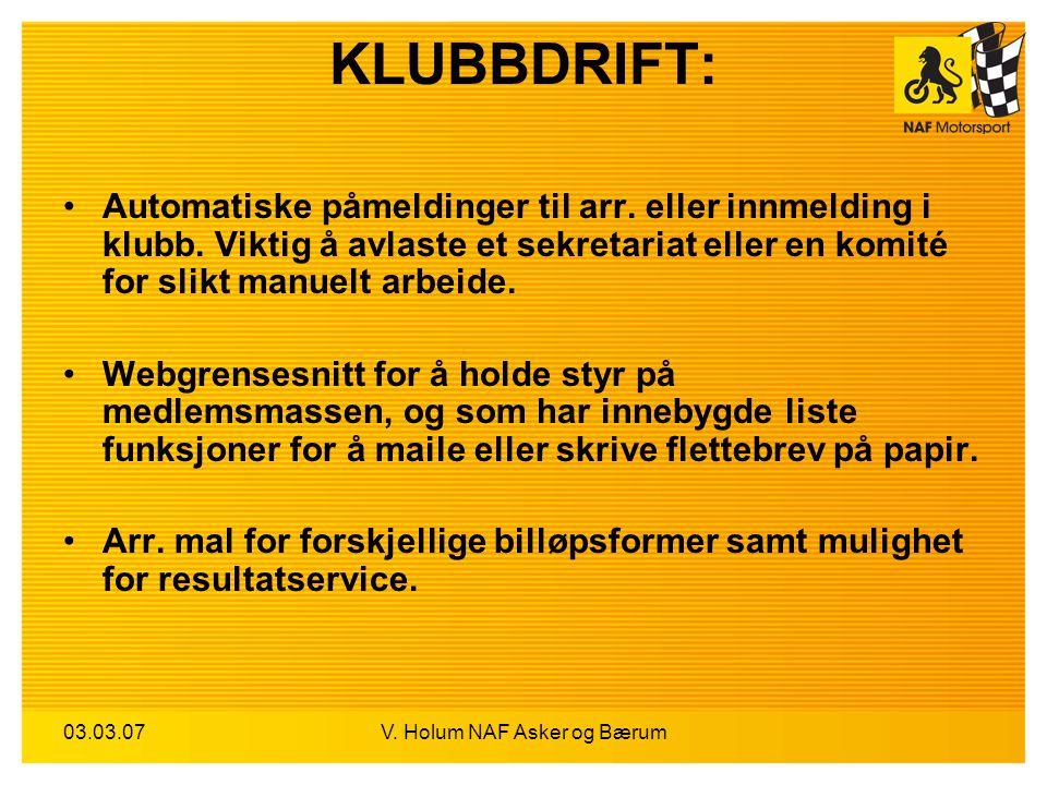 03.03.07V. Holum NAF Asker og Bærum KLUBBDRIFT: Automatiske påmeldinger til arr. eller innmelding i klubb. Viktig å avlaste et sekretariat eller en ko