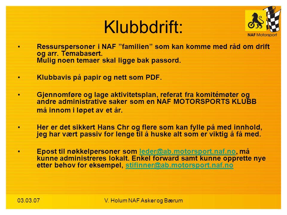 """03.03.07V. Holum NAF Asker og Bærum Klubbdrift: Ressurspersoner i NAF """"familien"""" som kan komme med råd om drift og arr. Temabasert. Mulig noen temaer"""