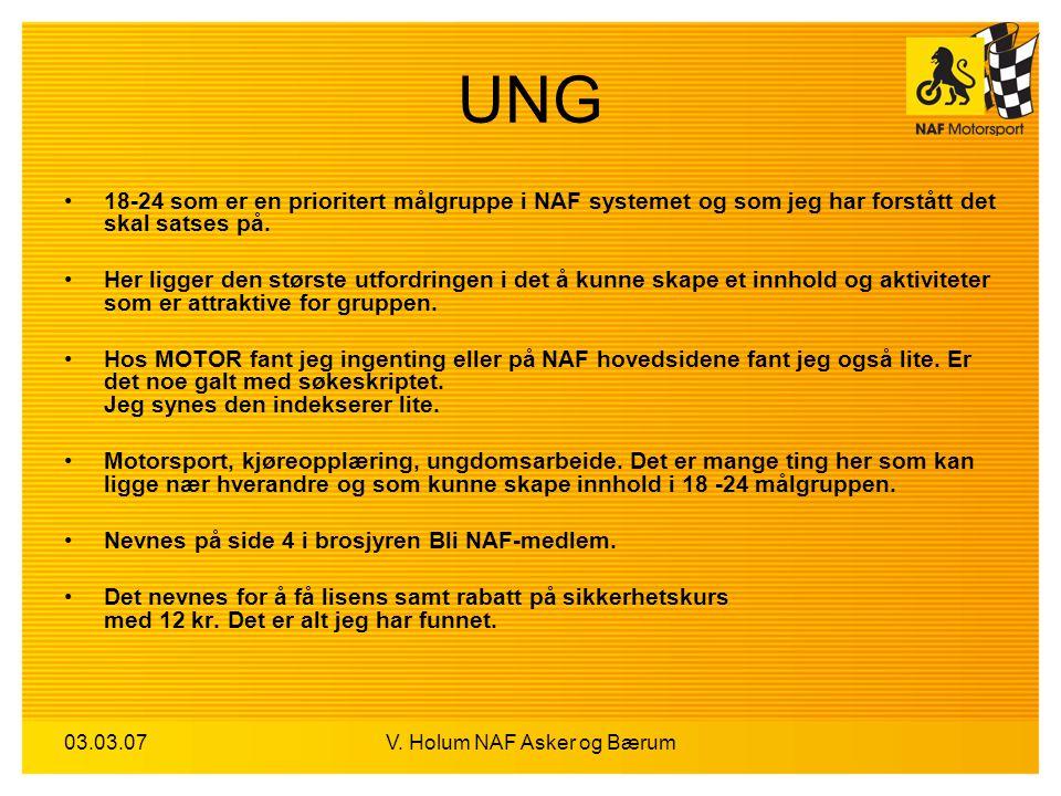03.03.07V. Holum NAF Asker og Bærum UNG 18-24 som er en prioritert målgruppe i NAF systemet og som jeg har forstått det skal satses på. Her ligger den