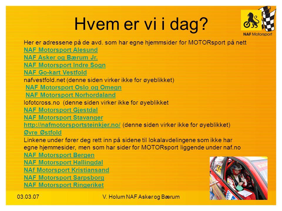 03.03.07V. Holum NAF Asker og Bærum Hvem er vi i dag.