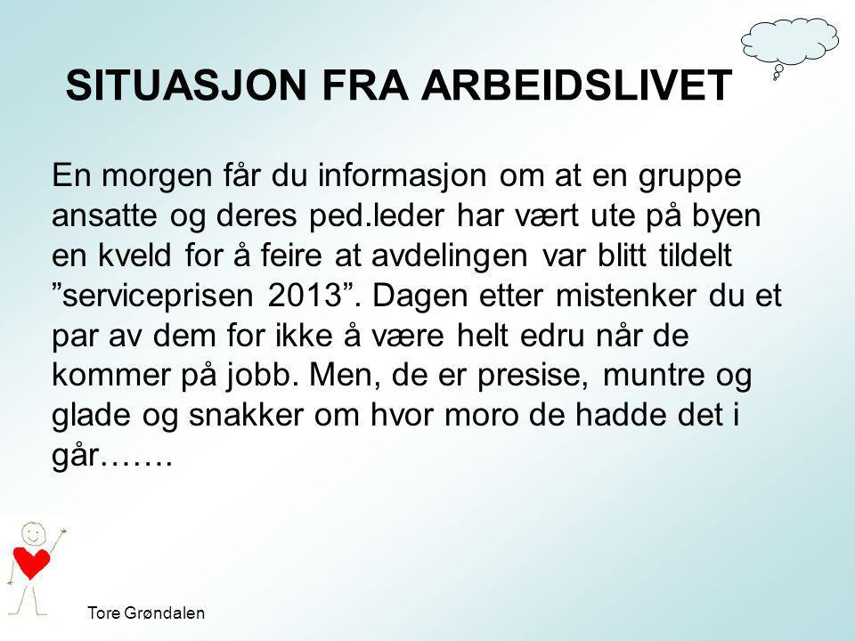 Tore Grøndalen En morgen får du informasjon om at en gruppe ansatte og deres ped.leder har vært ute på byen en kveld for å feire at avdelingen var bli