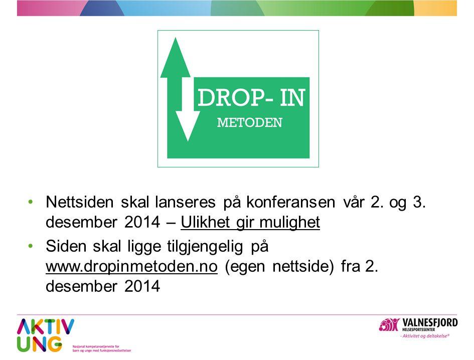 Nettsiden skal lanseres på konferansen vår 2. og 3. desember 2014 – Ulikhet gir mulighetUlikhet gir mulighet Siden skal ligge tilgjengelig på www.drop