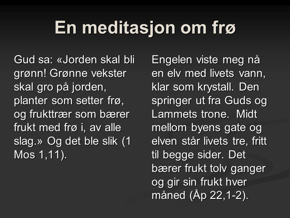 En meditasjon om frø Gud sa: «Jorden skal bli grønn.