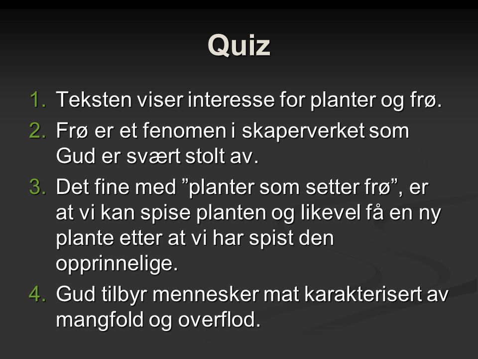 Quiz 1.Teksten viser interesse for planter og frø.