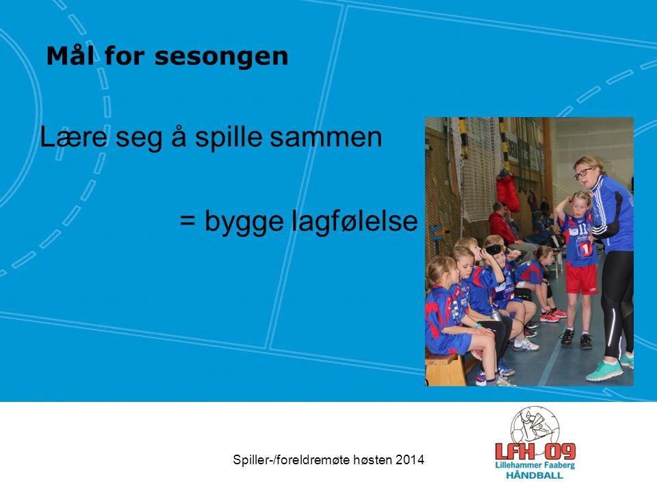 Mål for sesongen Lære seg å spille sammen = bygge lagfølelse Spiller-/foreldremøte høsten 2014