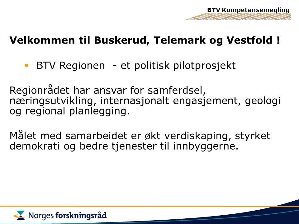 BTV Kompetansemegling Velkommen til Buskerud, Telemark og Vestfold .