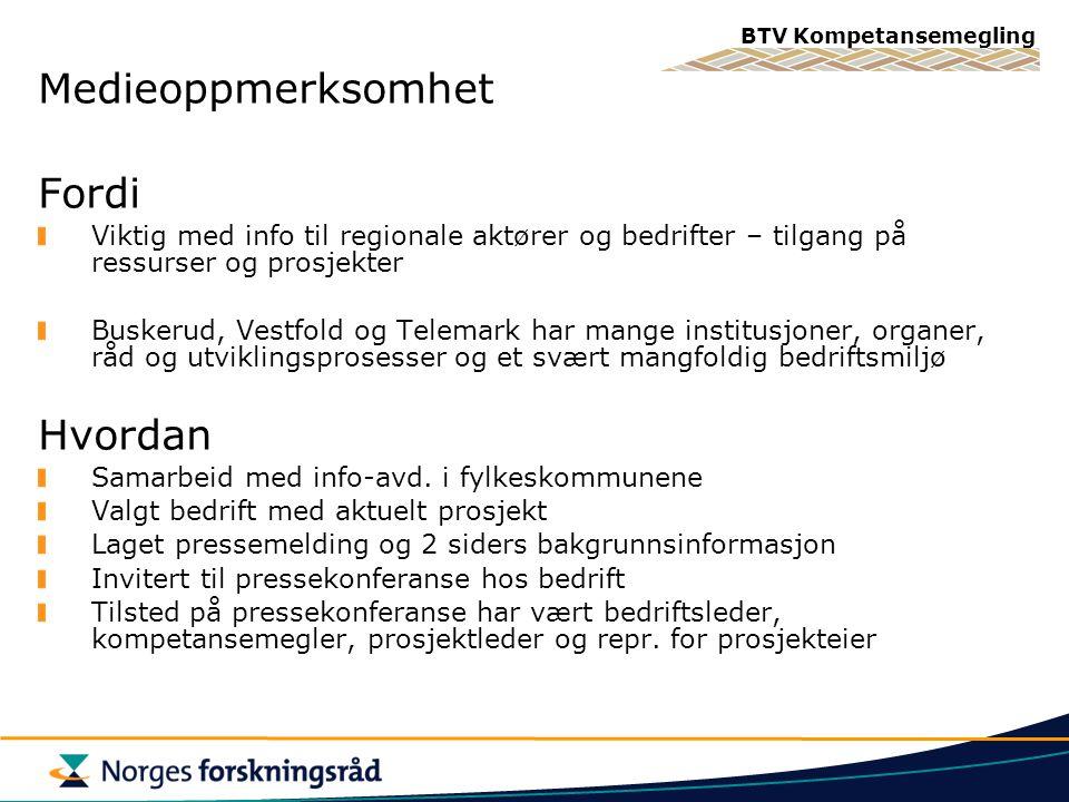 Medieoppmerksomhet Fordi Viktig med info til regionale aktører og bedrifter – tilgang på ressurser og prosjekter Buskerud, Vestfold og Telemark har ma