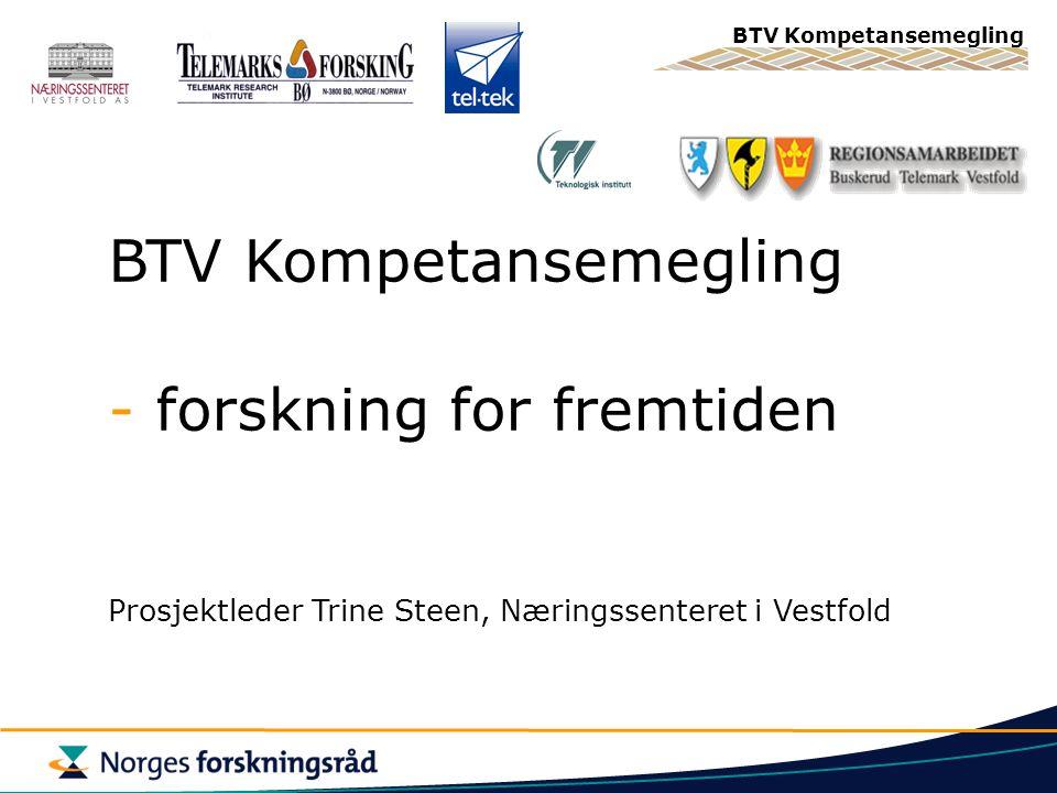 - forskning for fremtiden Prosjektleder Trine Steen, Næringssenteret i Vestfold