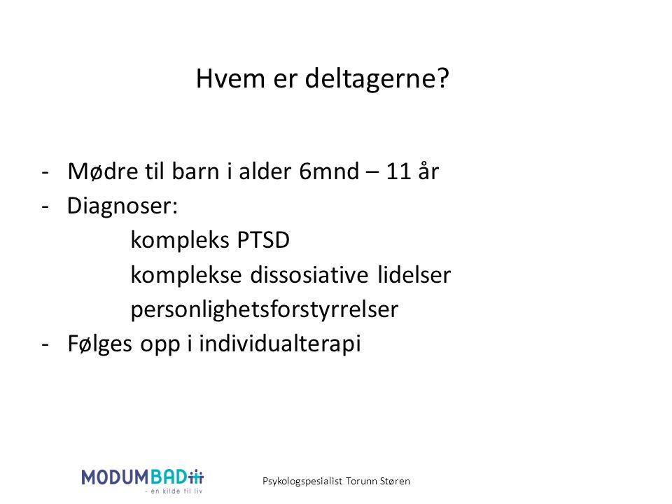 Hvem er deltagerne? - Mødre til barn i alder 6mnd – 11 år -Diagnoser: kompleks PTSD komplekse dissosiative lidelser personlighetsforstyrrelser - Følge