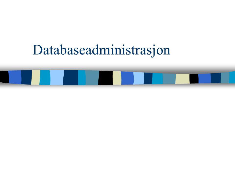 Flere jobber: Opprette DB Opprette brukere Sette rettigheter Sette indekser Osv.