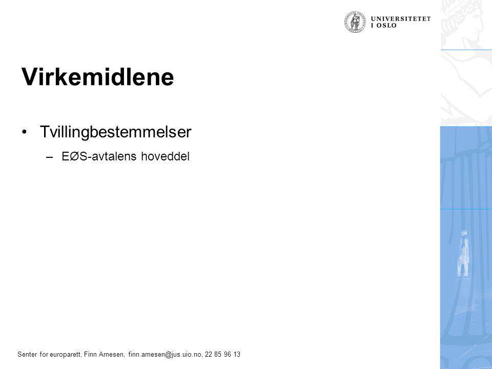 Senter for europarett, Finn Arnesen, finn.arnesen@jus.uio.no, 22 85 96 13 Virkemidlene Tvillingbestemmelser –EØS-avtalens hoveddel