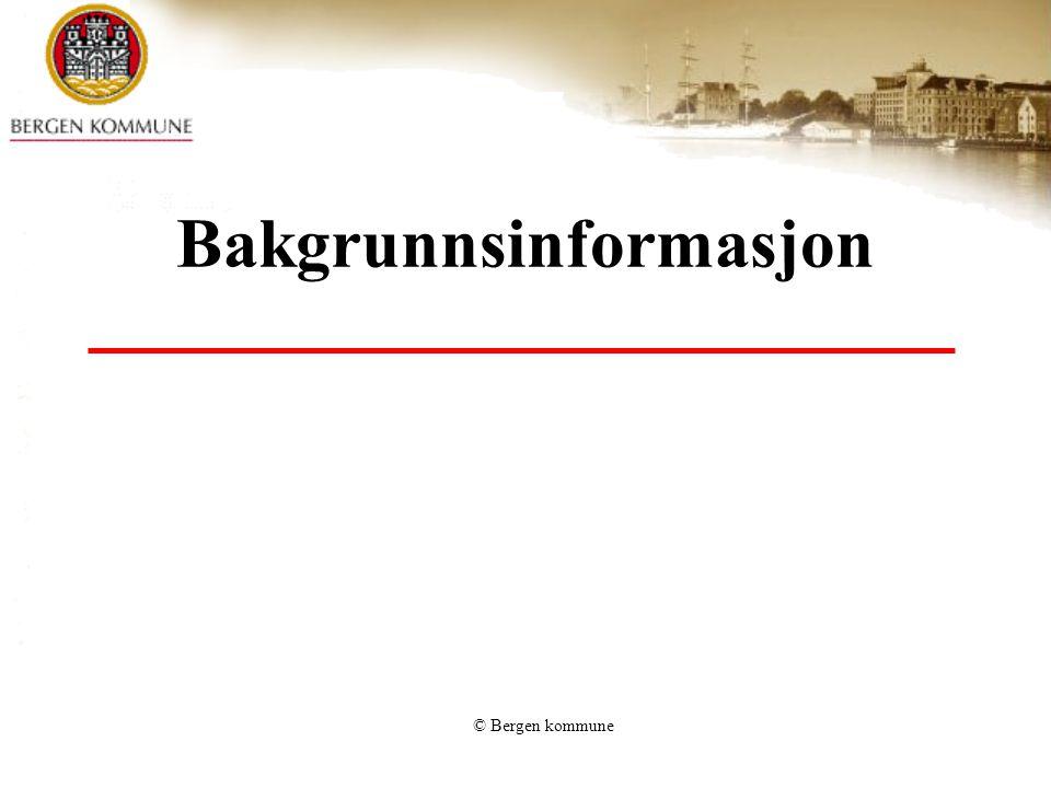 © Bergen kommune Bakgrunnsinformasjon