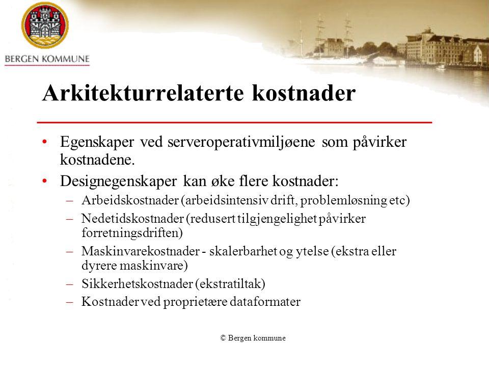 © Bergen kommune Arkitekturrelaterte kostnader Egenskaper ved serveroperativmiljøene som påvirker kostnadene.