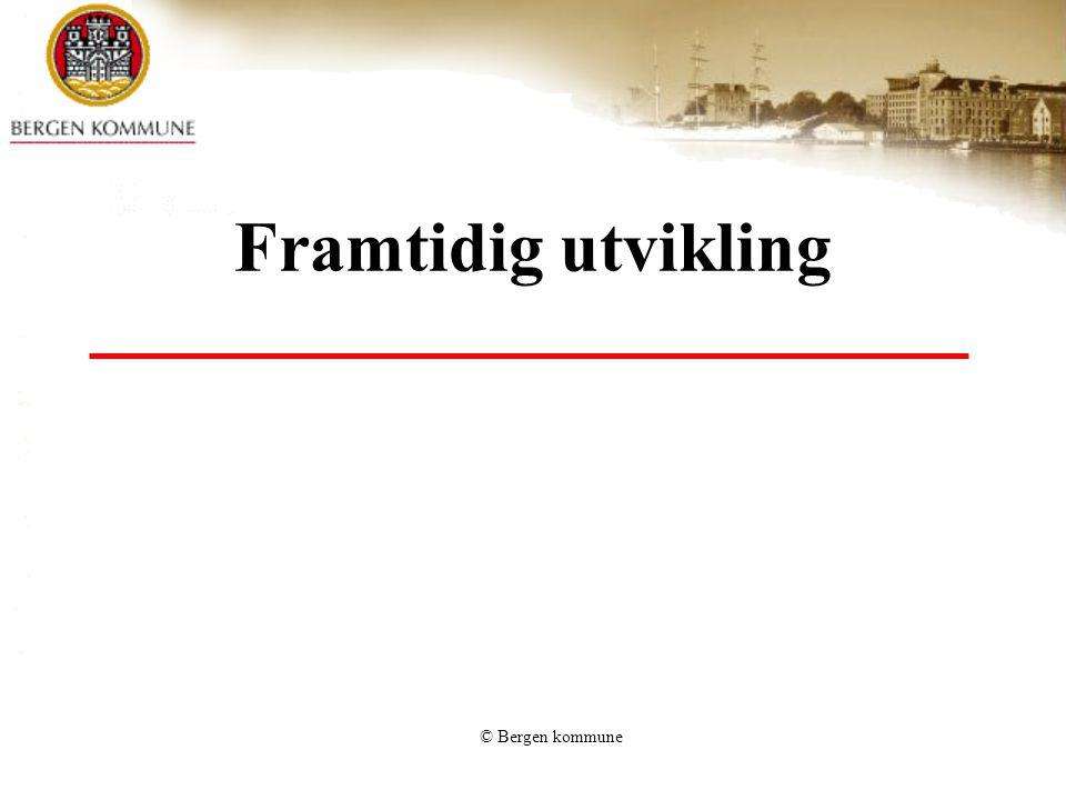 © Bergen kommune Framtidig utvikling