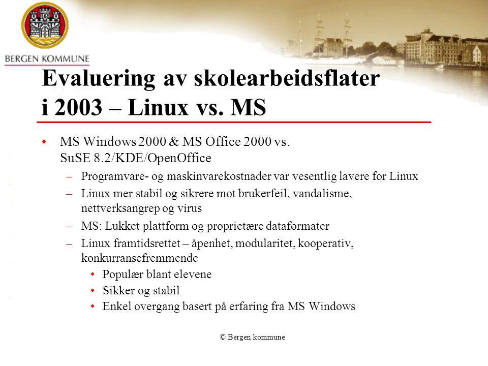 © Bergen kommune Evaluering av skolearbeidsflater i 2003 – Linux vs.