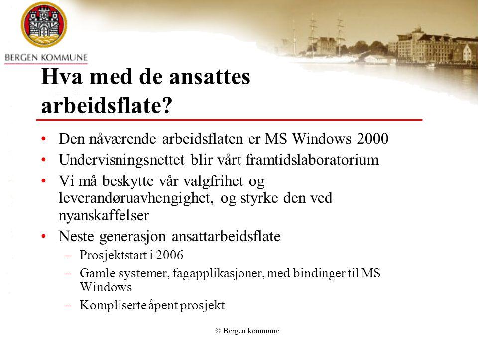 © Bergen kommune Hva med de ansattes arbeidsflate.