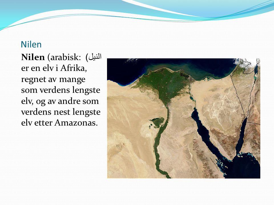 Nilen Nilen (arabisk: النيل ) er en elv i Afrika, regnet av mange som verdens lengste elv, og av andre som verdens nest lengste elv etter Amazonas.