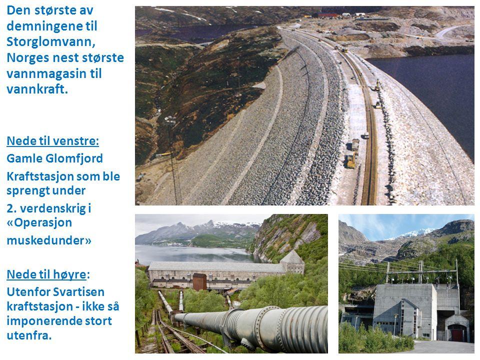 Den største av demningene til Storglomvann, Norges nest største vannmagasin til vannkraft. Nede til venstre: Gamle Glomfjord Kraftstasjon som ble spre