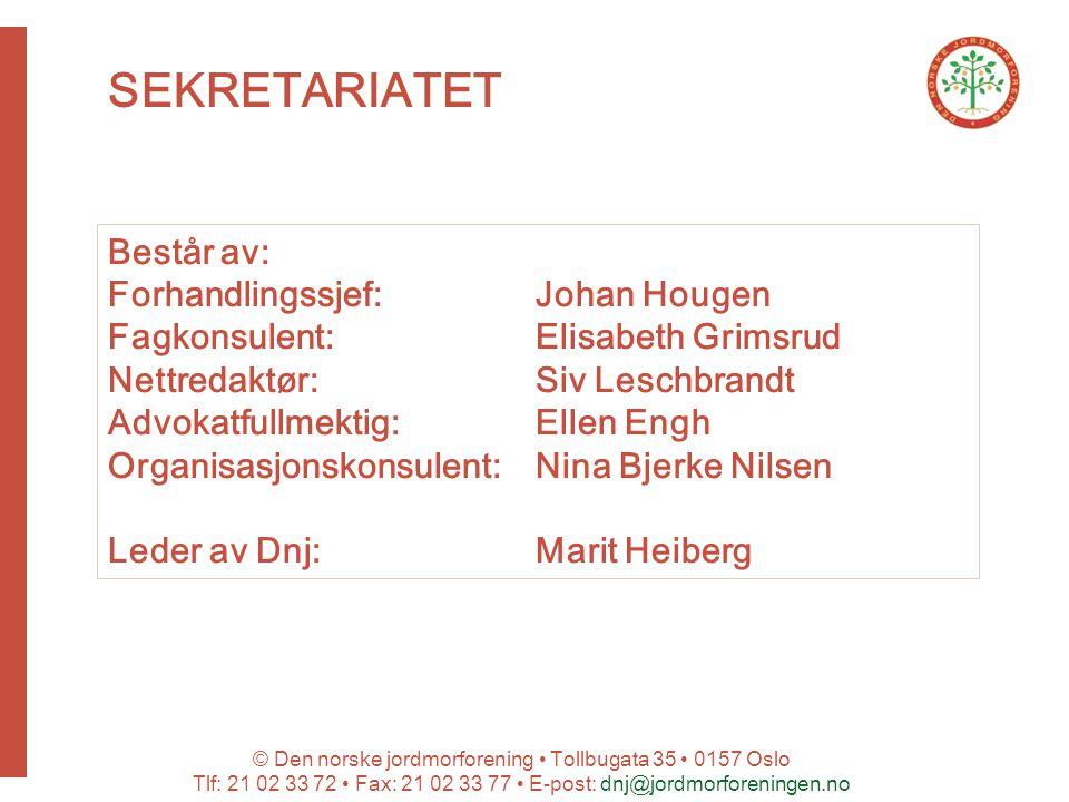 © Den norske jordmorforening Tollbugata 35 0157 Oslo Tlf: 21 02 33 72 Fax: 21 02 33 77 E-post: dnj@jordmorforeningen.no SEKRETARIATET Består av: Forha