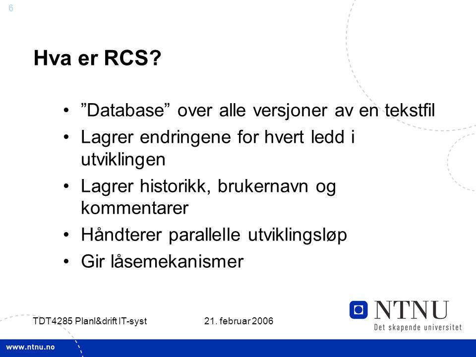 6 21.februar 2006 TDT4285 Planl&drift IT-syst Hva er RCS.