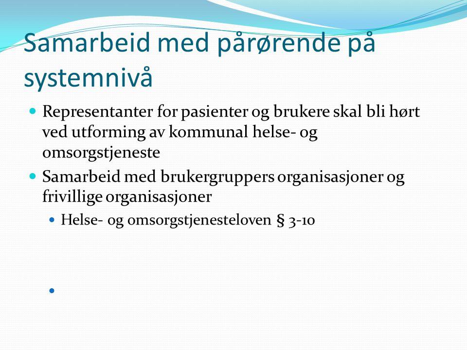 Samarbeid med pårørende på individnivå Individuell plan – pårørende kan medvirke Koordinator – pasient og bruker skal tilbys Samarbeidsavtalene mellom helseforetak og kommune Rutiner for å ivareta mindreårige barn som pårørende Nødvendig informasjon til pasient og eventuelt pårørende når det gjelder utskrivningsklare pasienter Samarbeid om forebygging; lærings- og mestrings- arenaer Helse- og omsorgstjenesteloven kapittel 6.