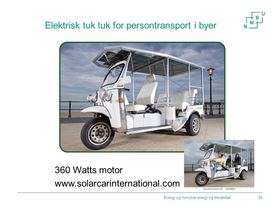 Elektrisk tuk tuk for persontransport i byer 360 Watts motor www.solarcarinternational.com Energi og fornybar energi og klimatiltak39