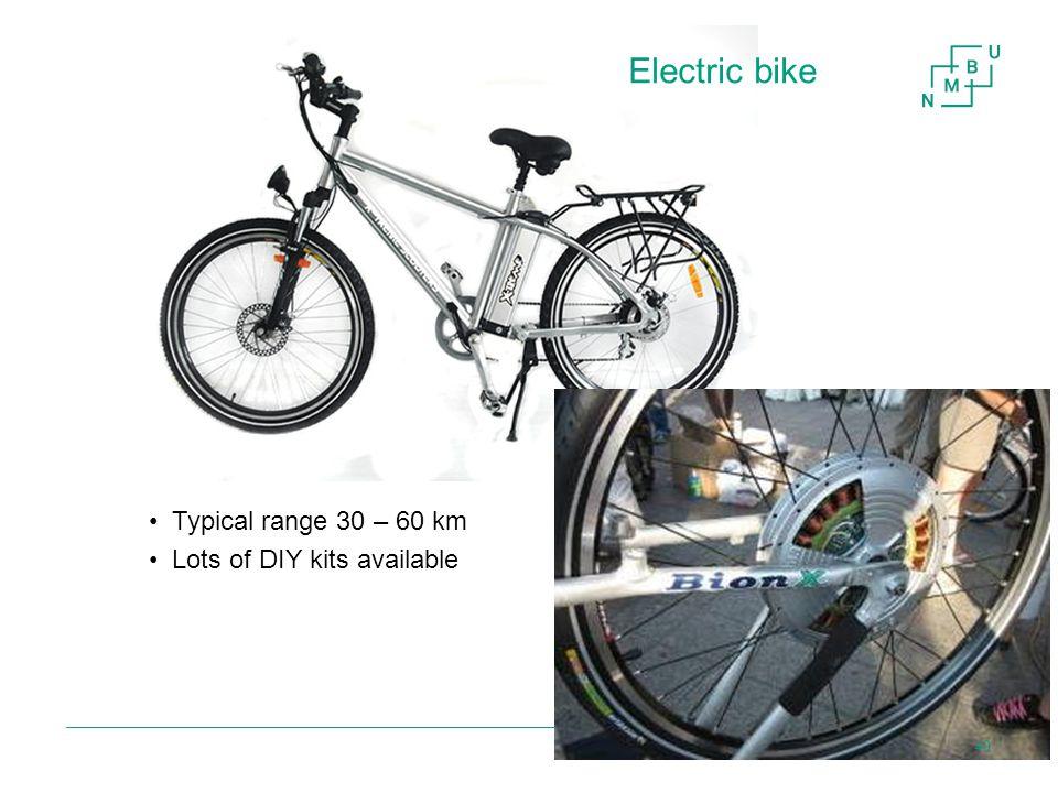 Typical range 30 – 60 km Lots of DIY kits available Energi og fornybar energi og klimatiltak Electric bike 40