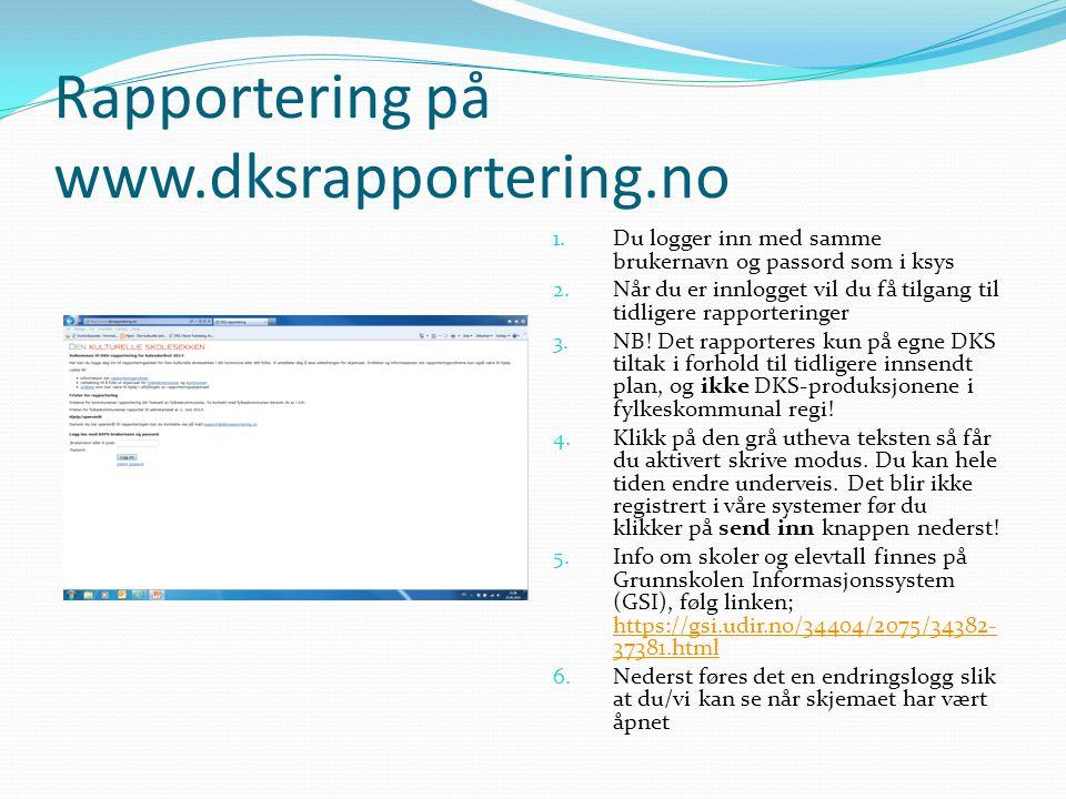 Rapportering på www.dksrapportering.no 1. Du logger inn med samme brukernavn og passord som i ksys 2. Når du er innlogget vil du få tilgang til tidlig