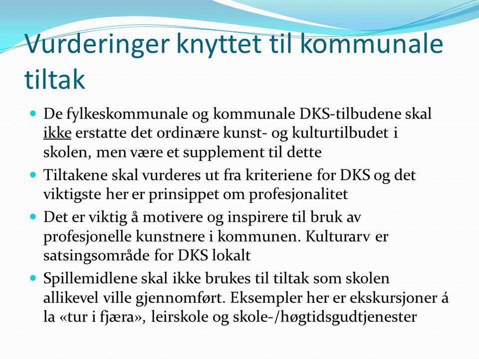 Vurderinger knyttet til kommunale tiltak De fylkeskommunale og kommunale DKS-tilbudene skal ikke erstatte det ordinære kunst- og kulturtilbudet i skol