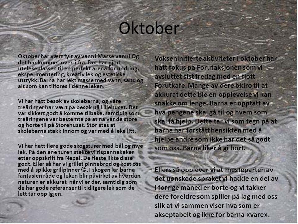 Oktober Vokseninitierte aktiviteter i oktober har hatt fokus på Forutaksjonen som vi avsluttet sist fredag med en flott Forutkafe.